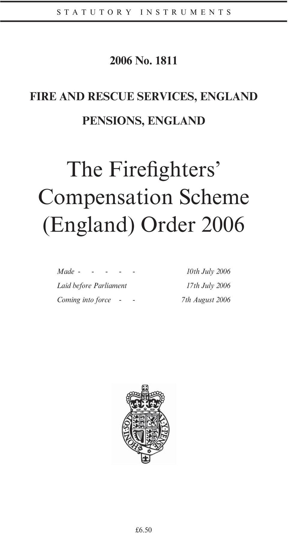 Firefighters Compensation Scheme (England) Order 2006 Made - -