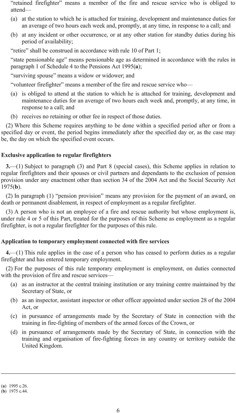 retire shall be construed in accordance with rule 10 of Part 1; state pensionable age means pensionable age as determined in accordance with the rules in paragraph 1 of Schedule 4 to the Pensions Act