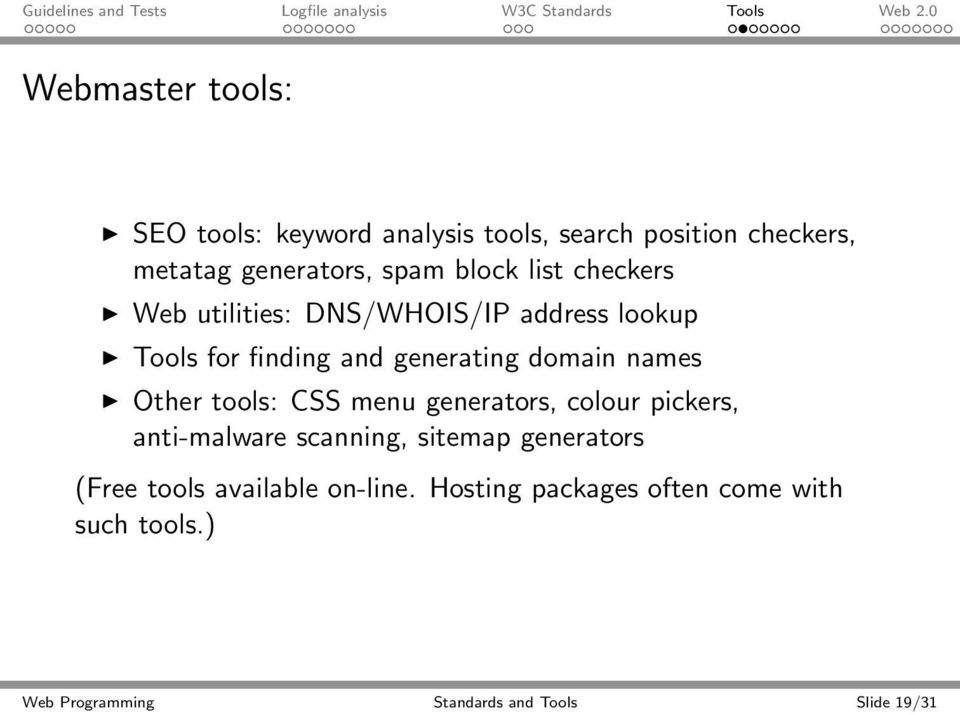 names Other tools: CSS menu generators, colour pickers, anti-malware scanning, sitemap generators (Free