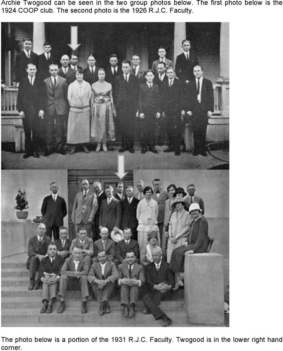 The second photo is the 1926 R.J.C. Faculty.