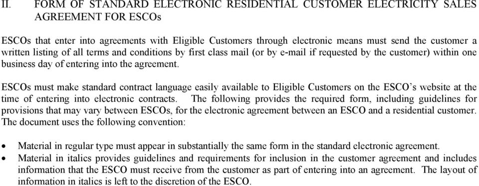 ESCOs must make standard contract language easily available to Eligible Customers on the ESCO s website at the time of entering into electronic contracts.
