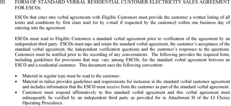 ESCOs must read to Eligible Customers a standard verbal agreement prior to verification of the agreement by an independent third party.