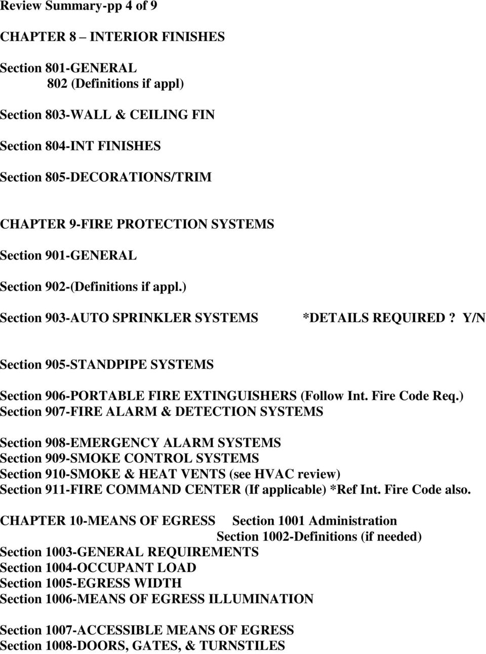Y/N Section 905-STANDPIPE SYSTEMS Section 906-PORTABLE FIRE EXTINGUISHERS (Follow Int. Fire Code Req.