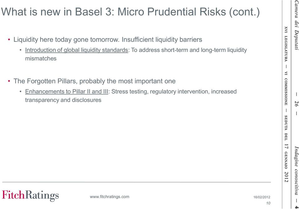 long-term liquidity mismatches The Forgotten Pillars, probably the most important one Enhancements to Pillar