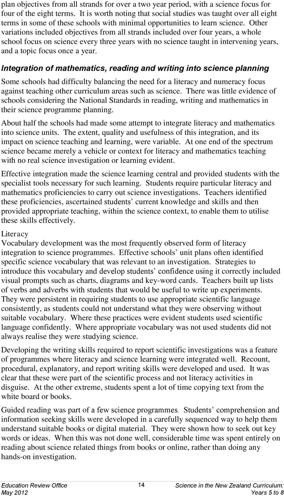 Other variations included objectives from all strands included over four years, a whole school focus on science every three years with no science taught in intervening years, and a topic focus once a