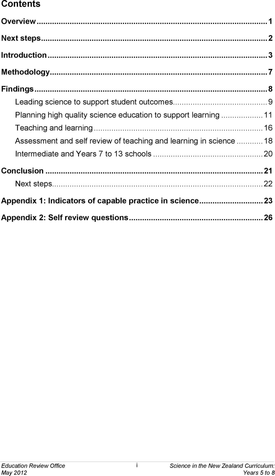 .. 16 Assessment and self review of teaching and learning in science... 18 Intermediate and Years 7 to 13 schools... 20 Conclusion.