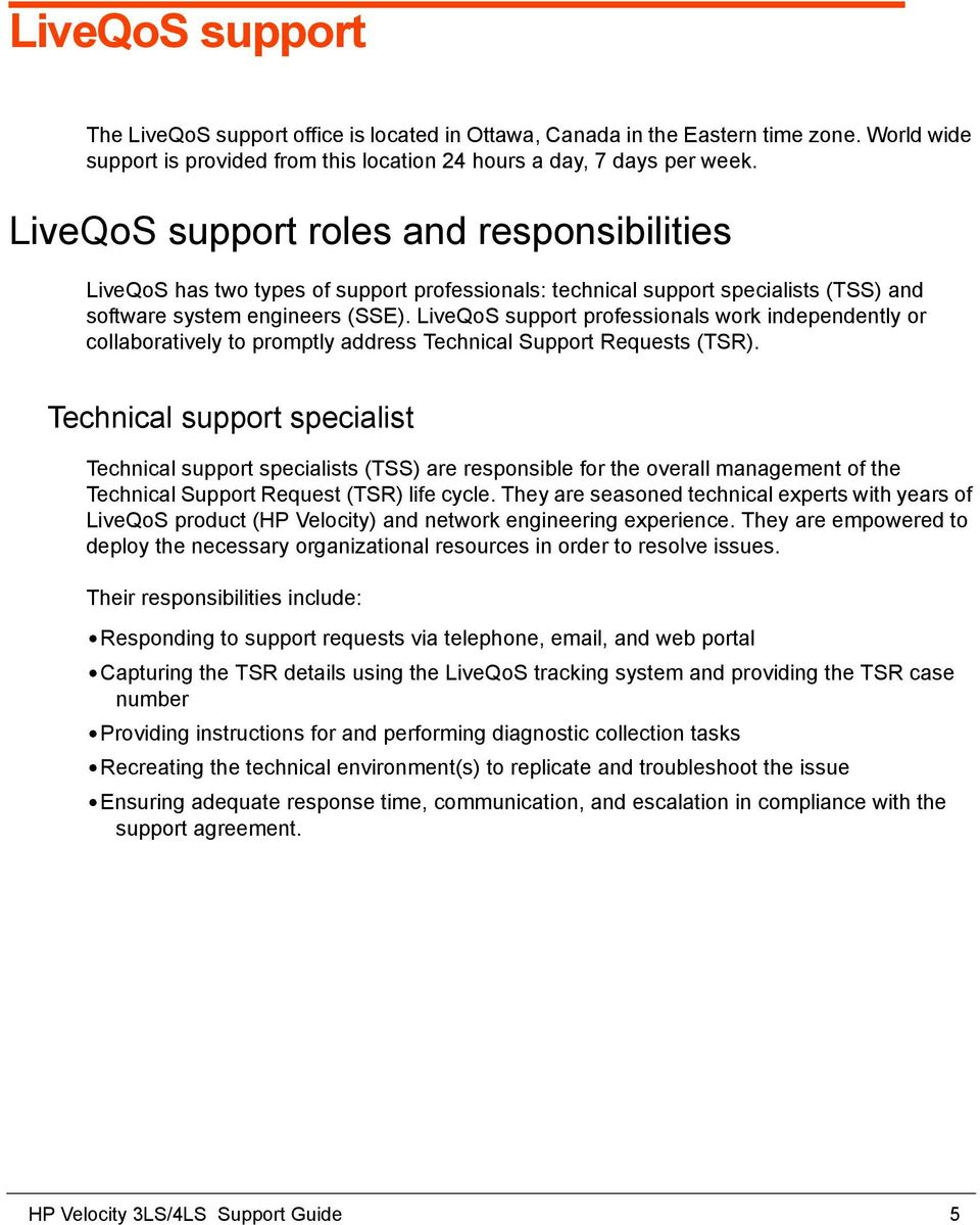 LiveQoS support professionals work independently or collaboratively to promptly address Technical Support Requests (TSR).