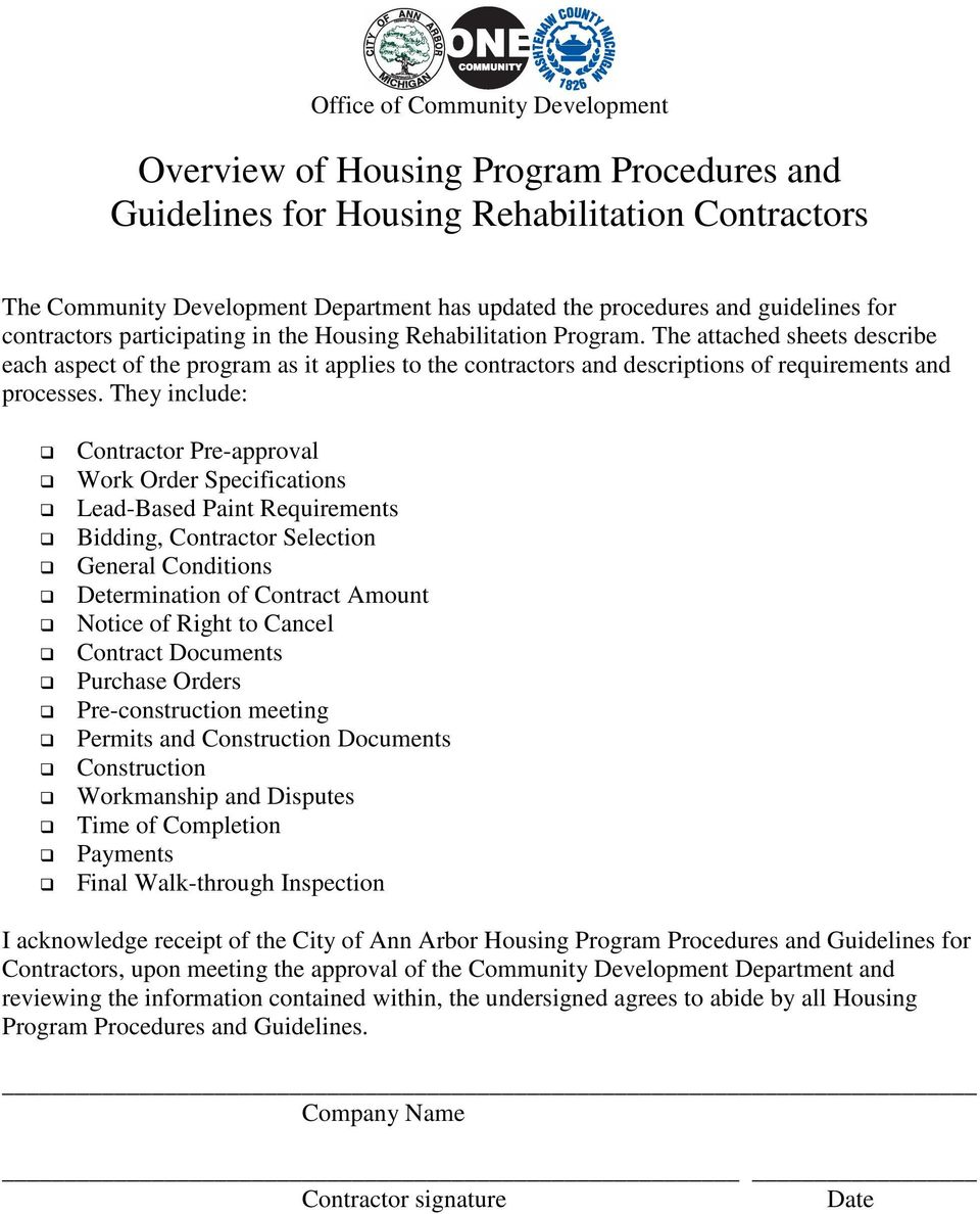 The attached sheets describe each aspect of the program as it applies to the contractors and descriptions of requirements and processes.
