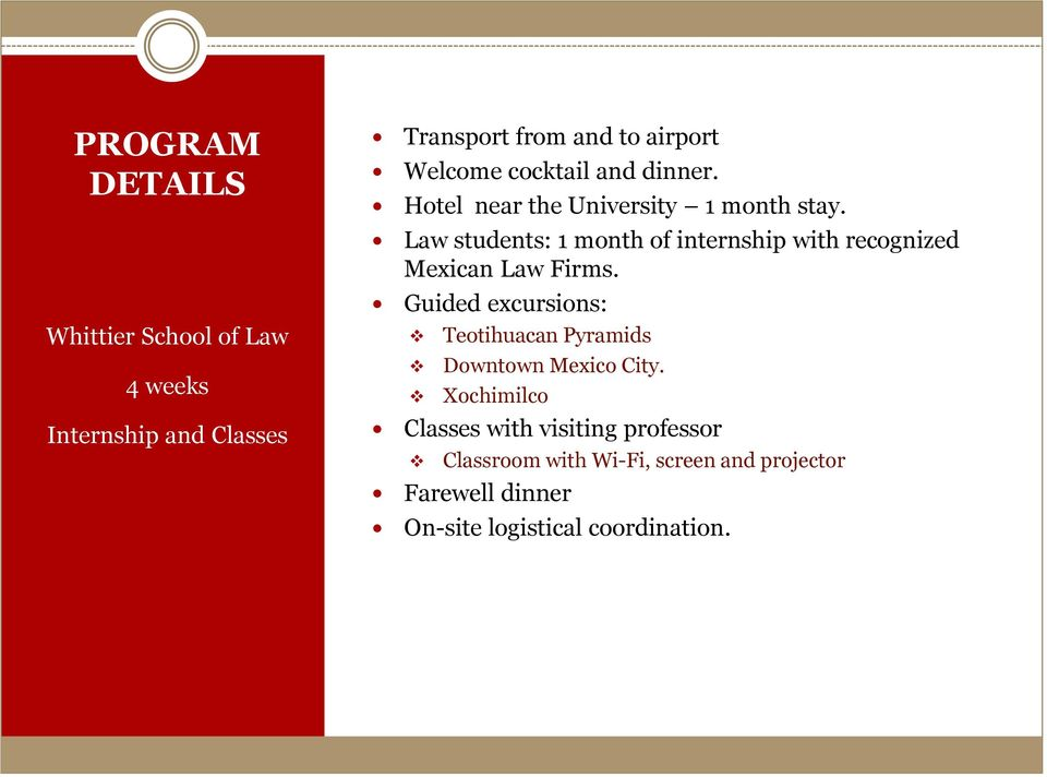Law students: 1 month of internship with recognized Mexican Law Firms.