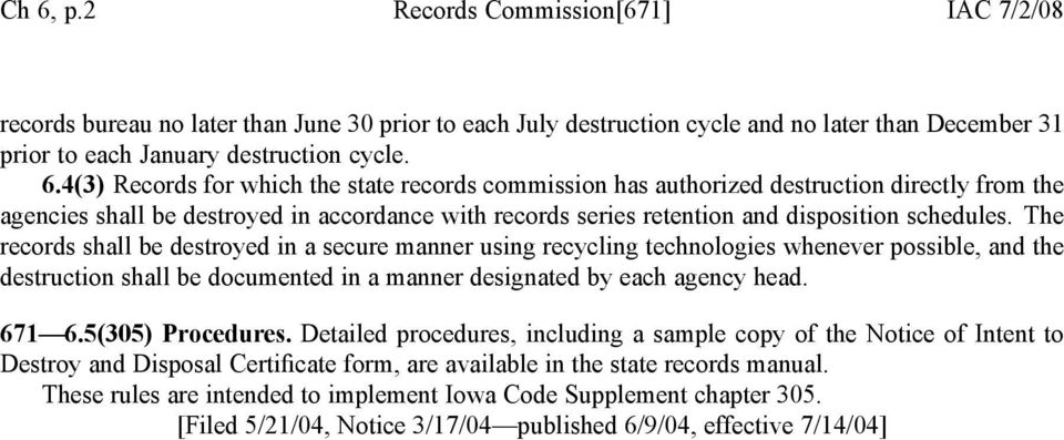 5(305) Procedures. Detailed procedures, including a sample copy of the Notice of Intent to Destroy and Disposal Certificate form, are available in the state records manual.