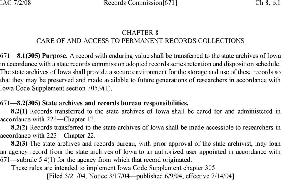 The state archives of Iowa shall provide a secure environment for the storage and use of these records so that they may be preserved and made available to future generations of researchers in