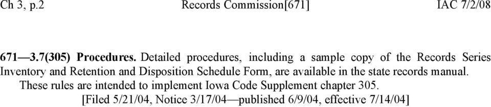 and Disposition Schedule Form, are available in the state records manual.