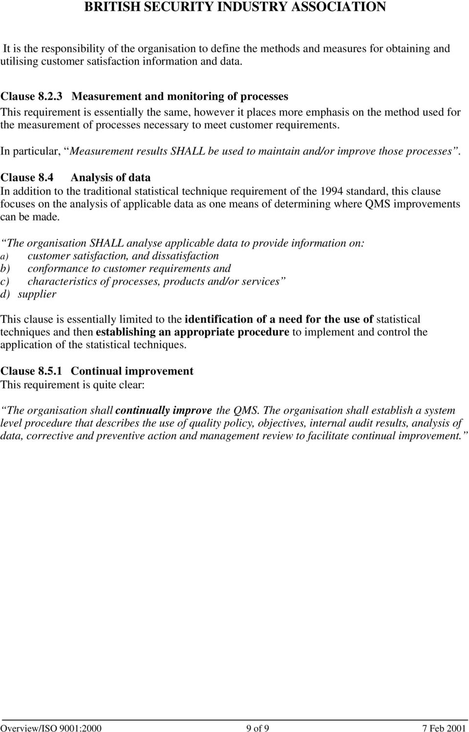 requirements. In particular, Measurement results SHALL be used to maintain and/or improve those processes. Clause 8.