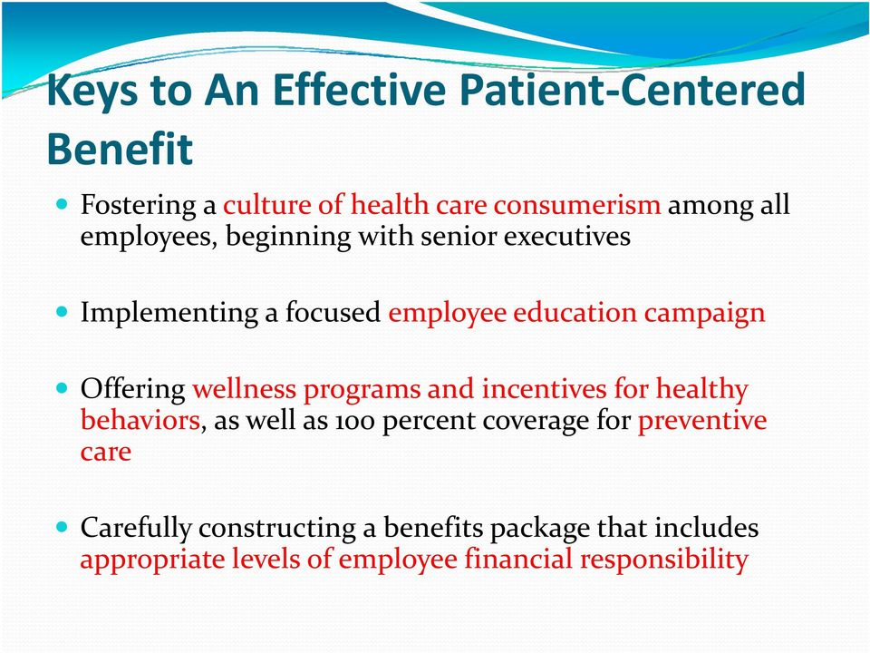 wellness programs and incentives for healthy behaviors, as well as 100 percent coverage for preventive