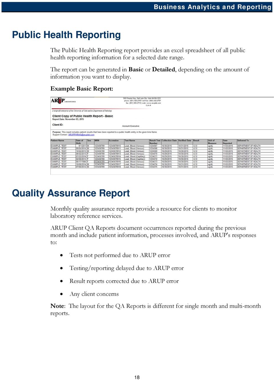 Example Basic Report: Quality Assurance Report Monthly quality assurance reports provide a resource for clients to monitor laboratory reference services.