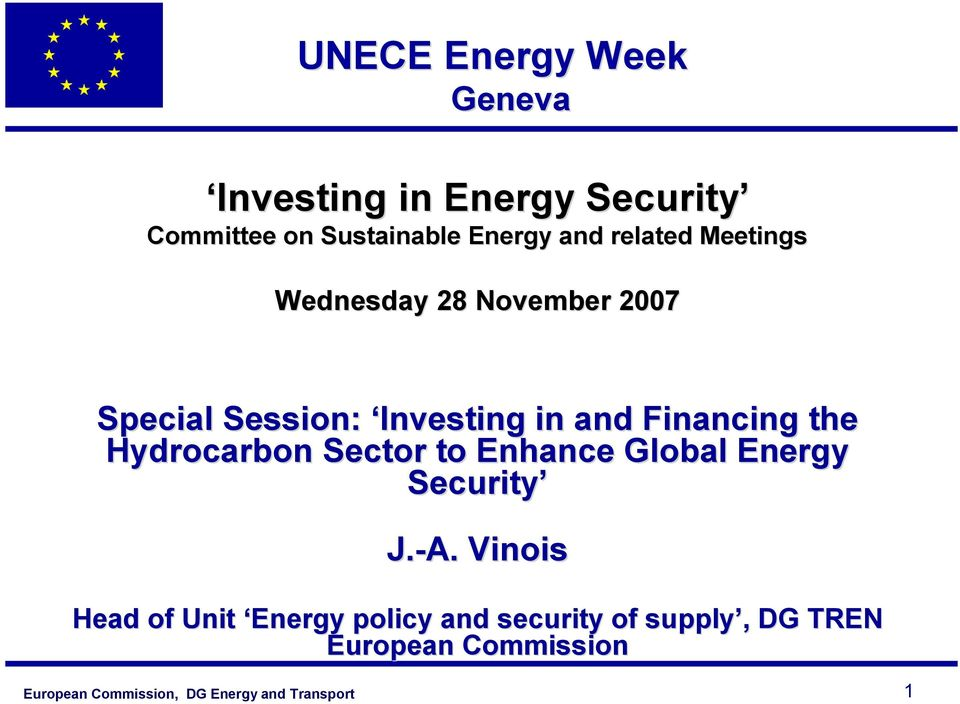 in and Financing the Hydrocarbon Sector to Enhance Global Energy Security J.-A.