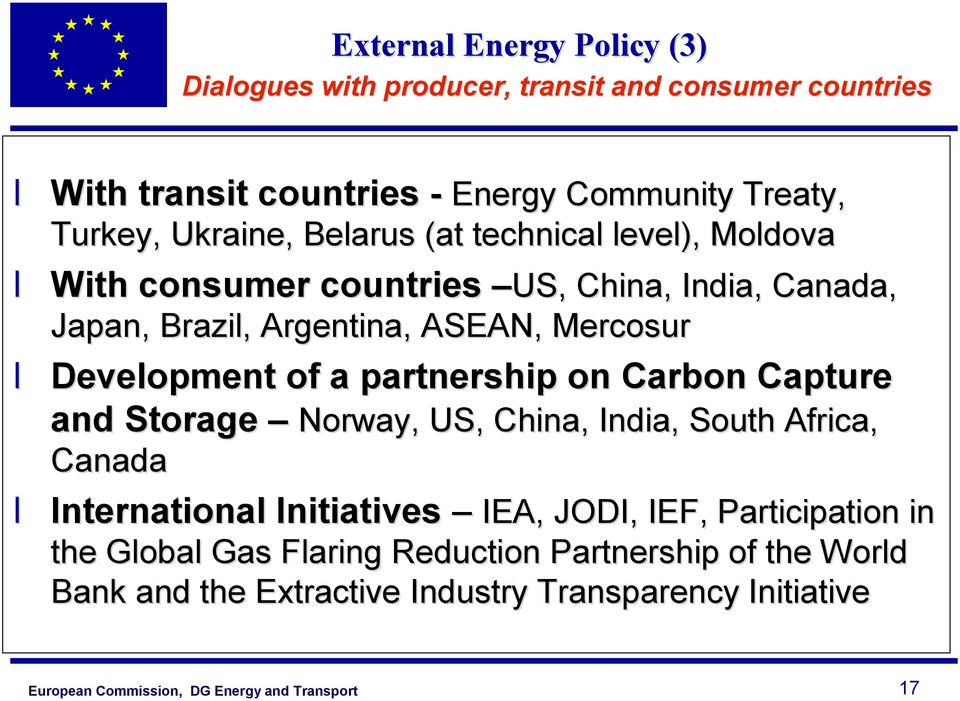 Development of a partnership on Carbon Capture and Storage Norway, US, China, India, South Africa, Canada International Initiatives IEA,