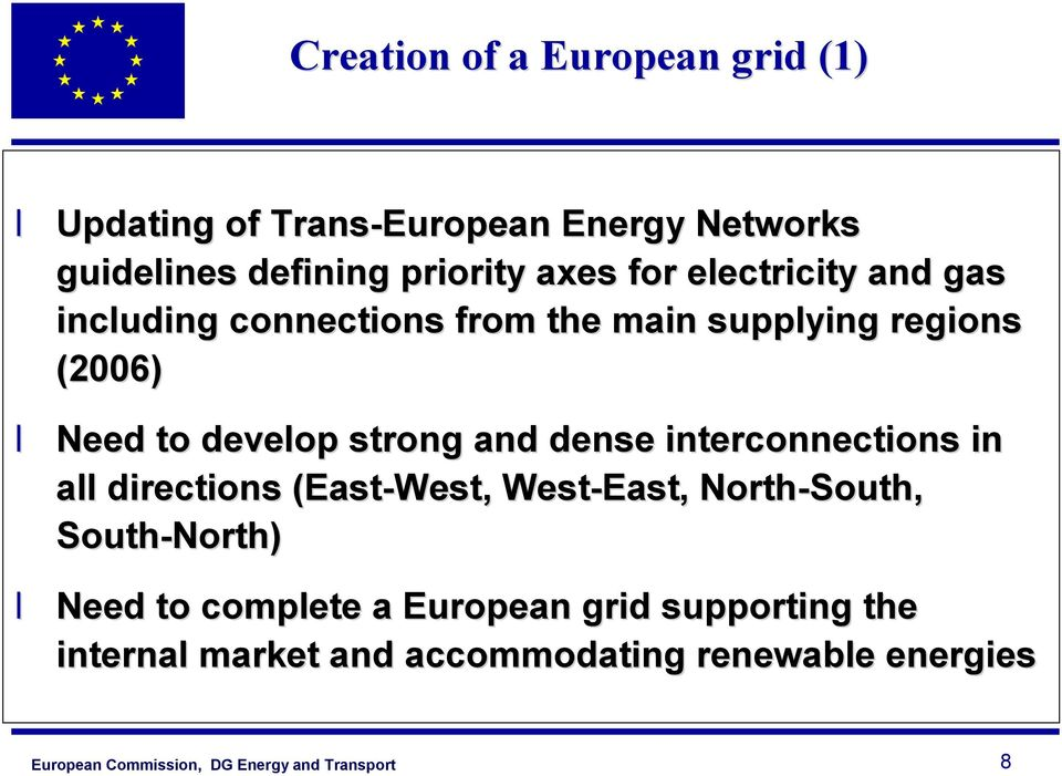 develop strong and dense interconnections in all directions (East-West, West-East, North-South,
