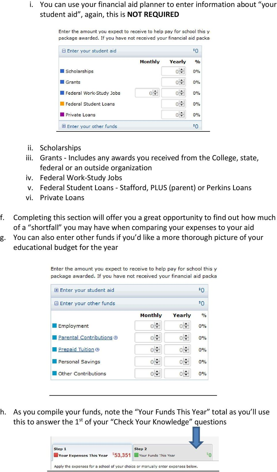 Federal Student Loans - Stafford, PLUS (parent) or Perkins Loans vi. Private Loans f.