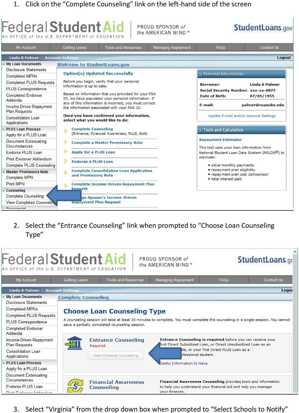 Select the Entrance Counseling link when prompted to Choose