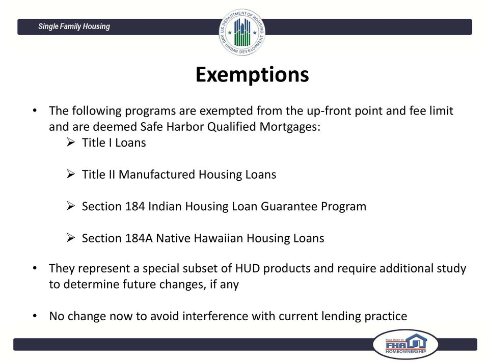 Program Section 184A Native Hawaiian Housing Loans They represent a special subset of HUD products and require
