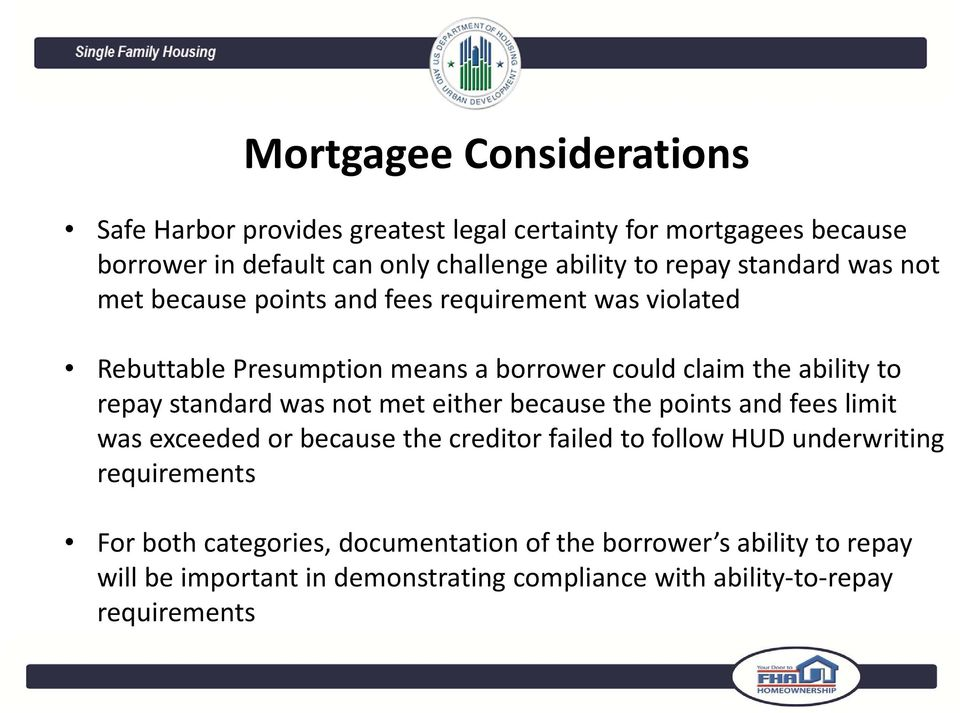 repay standard was not met either because the points and fees limit was exceeded or because the creditor failed to follow HUD underwriting