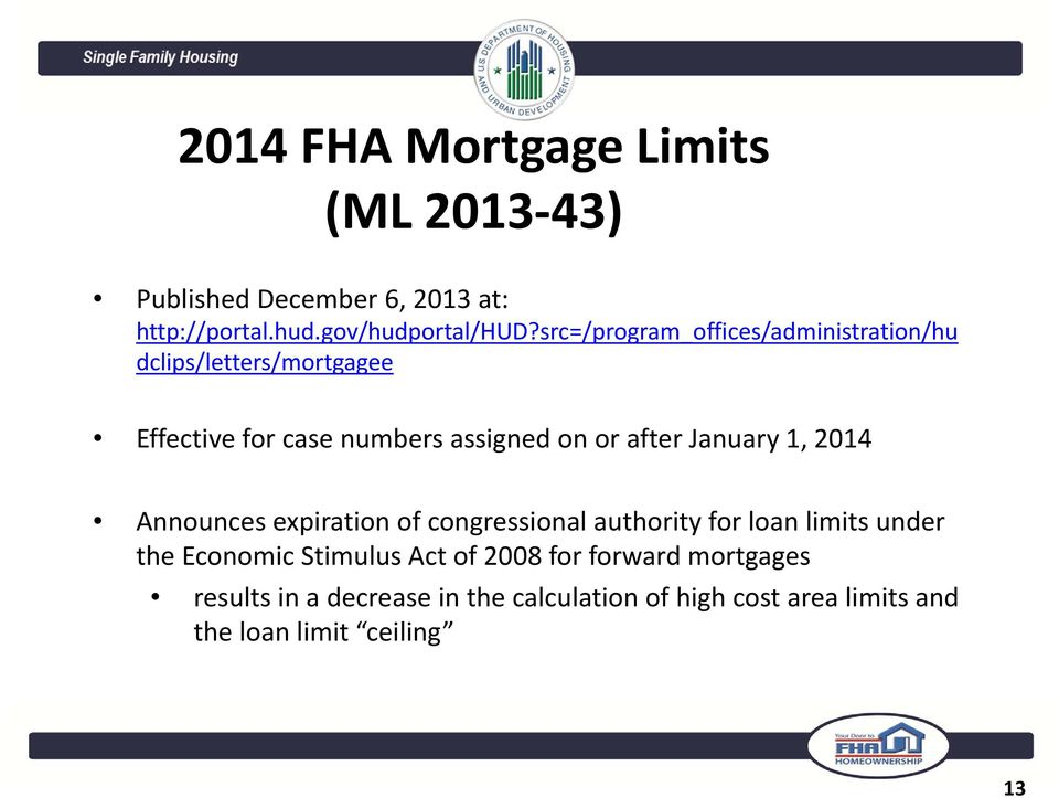 January 1, 2014 Announces expiration of congressional authority for loan limits under the Economic Stimulus Act
