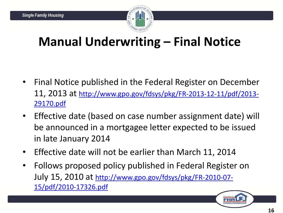 pdf Effective date (based on case number assignment date) will be announced in a mortgagee letter expected to be issued in