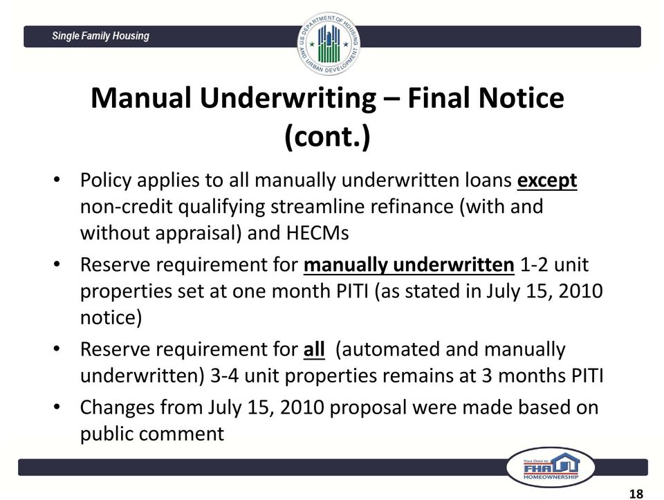 appraisal) and HECMs Reserve requirement for manually underwritten 1 2 unit properties set at one month PITI (as stated
