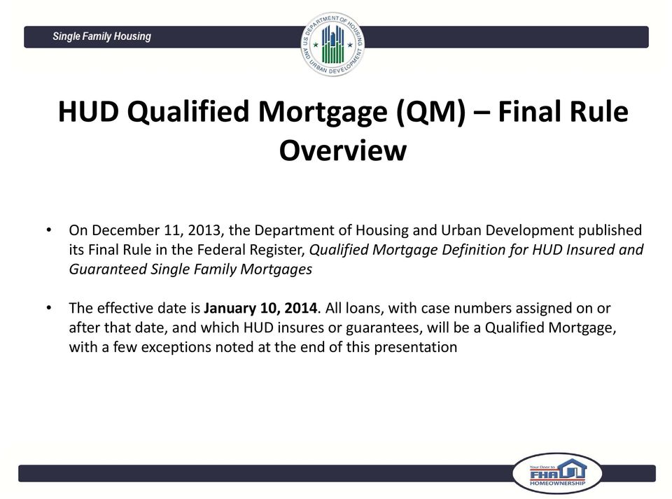Family Mortgages The effective date is January 10, 2014.