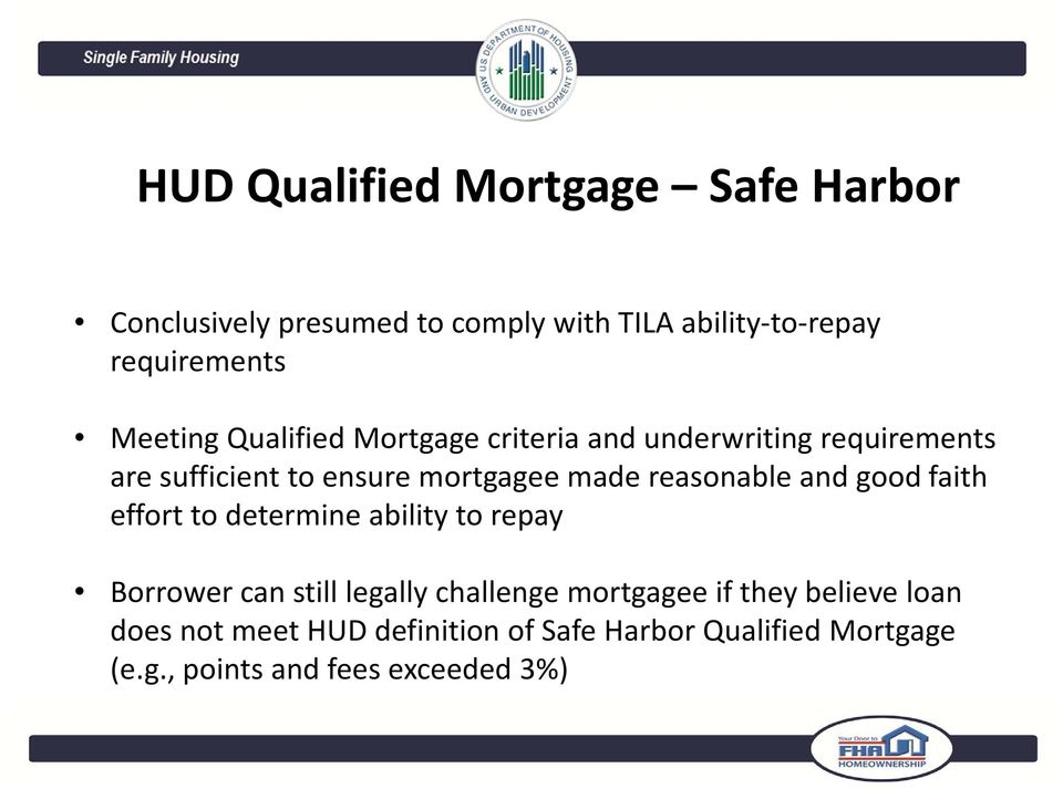 reasonable and good faith effort to determine ability to repay Borrower can still legally challenge mortgagee