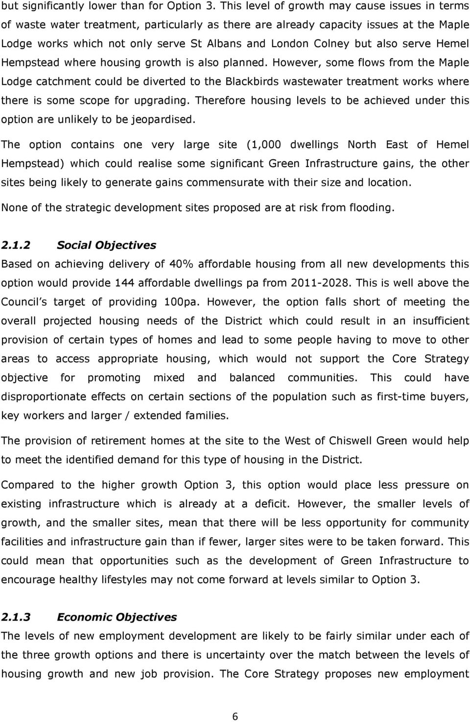 but also serve Hemel Hempstead where housing growth is also planned.