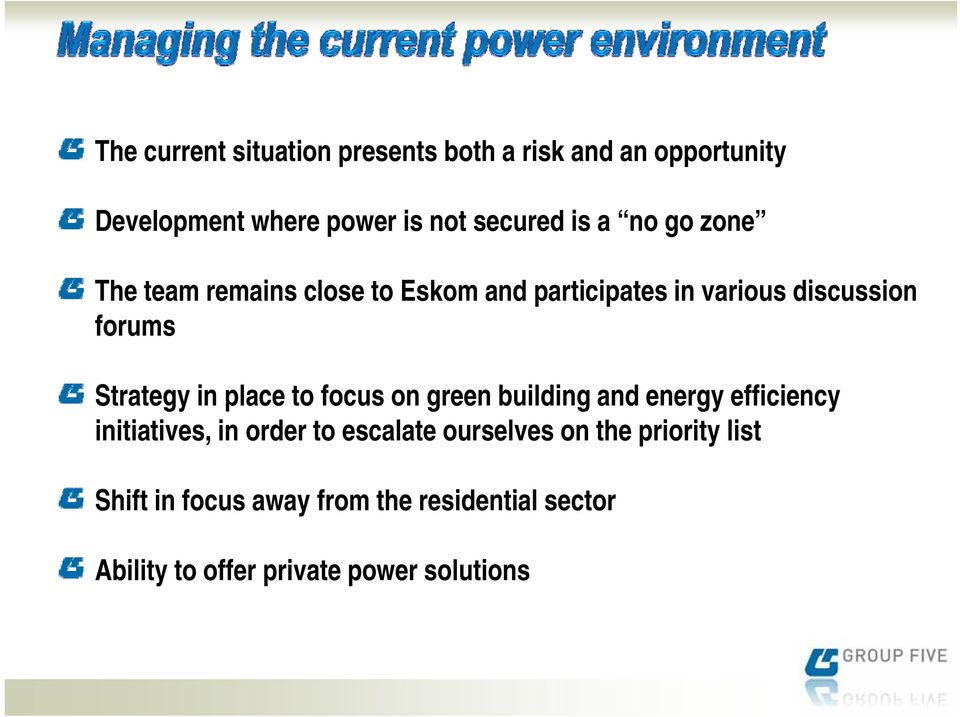 place to focus on green building and energy efficiency initiatives, in order to escalate ourselves on