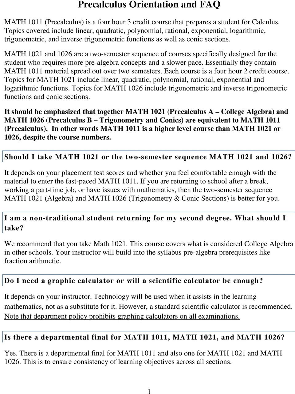 MATH 1021 and 1026 are a two-semester sequence of courses specifically designed for the student who requires more pre-algebra concepts and a slower pace.