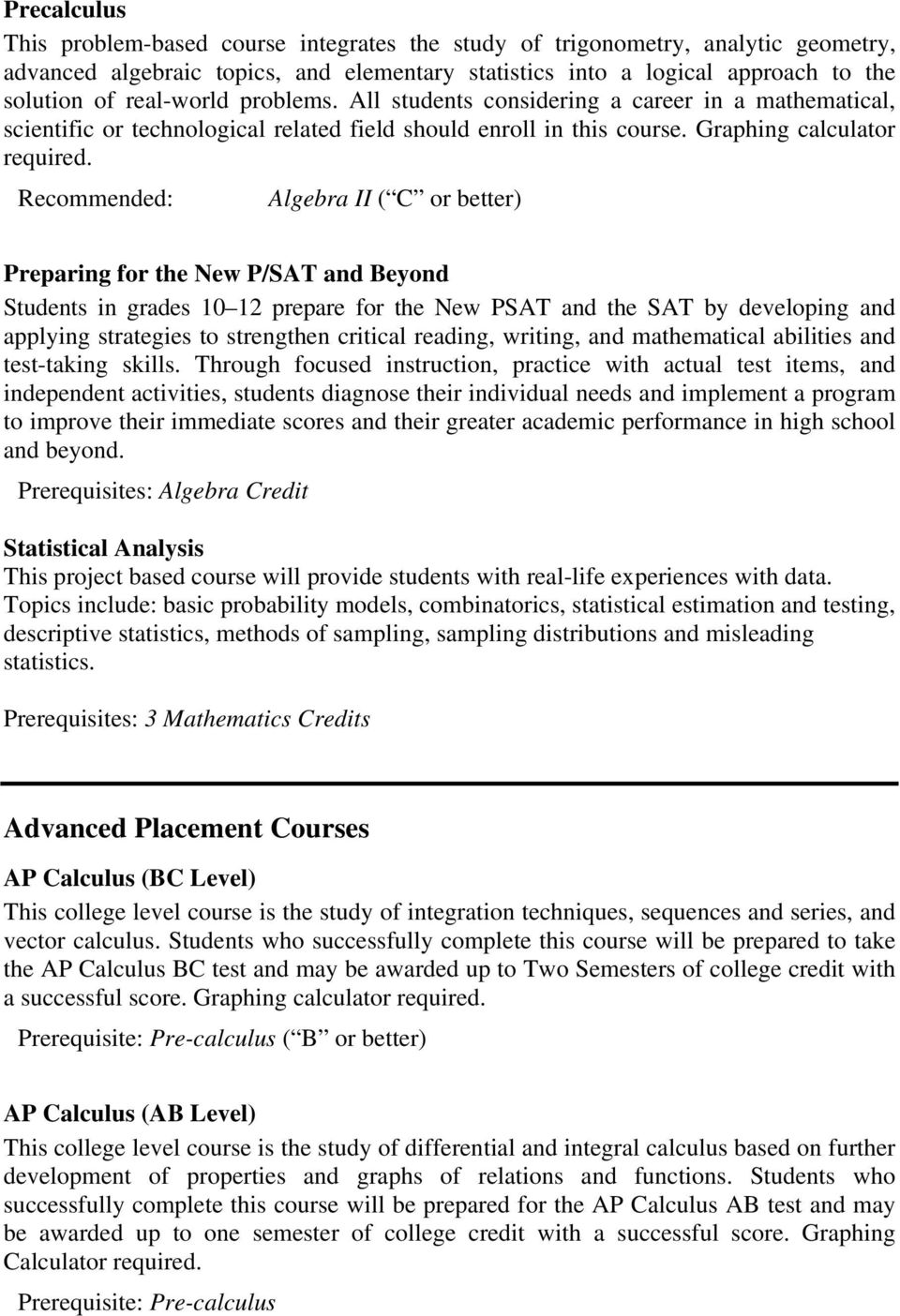 Recommended: ( C or better) Preparing for the New P/SAT and Beyond Students in grades 10 12 prepare for the New PSAT and the SAT by developing and applying strategies to strengthen critical reading,