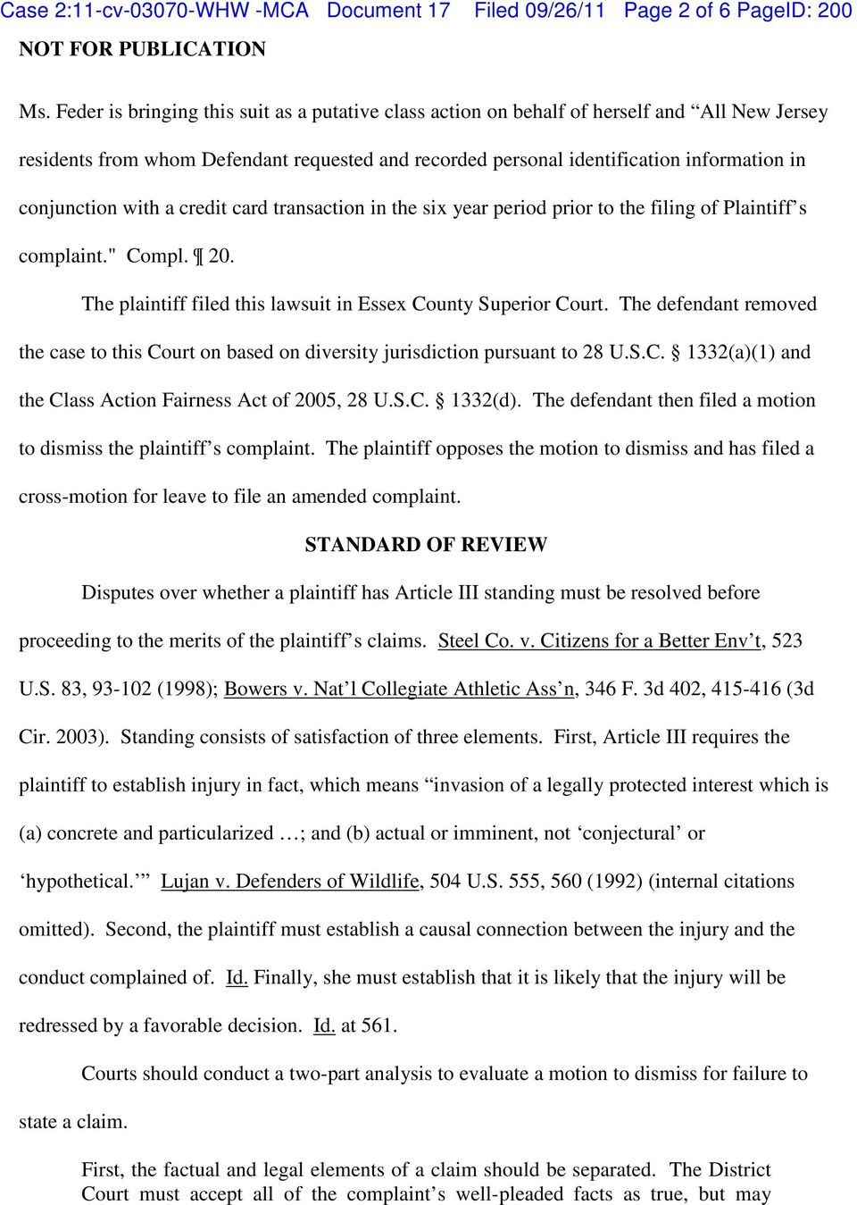 "with a credit card transaction in the six year period prior to the filing of Plaintiff s complaint."" Compl. 20. The plaintiff filed this lawsuit in Essex County Superior Court."