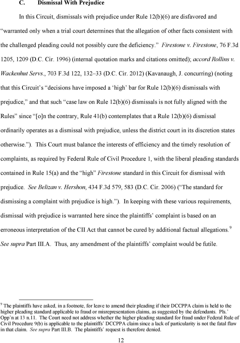 with the challenged pleading could not possibly cure the deficiency. Firestone v. Firestone, 76 F.3d 1205, 1209 (D.C. Cir. 1996) (internal quotation marks and citations omitted); accord Rollins v.