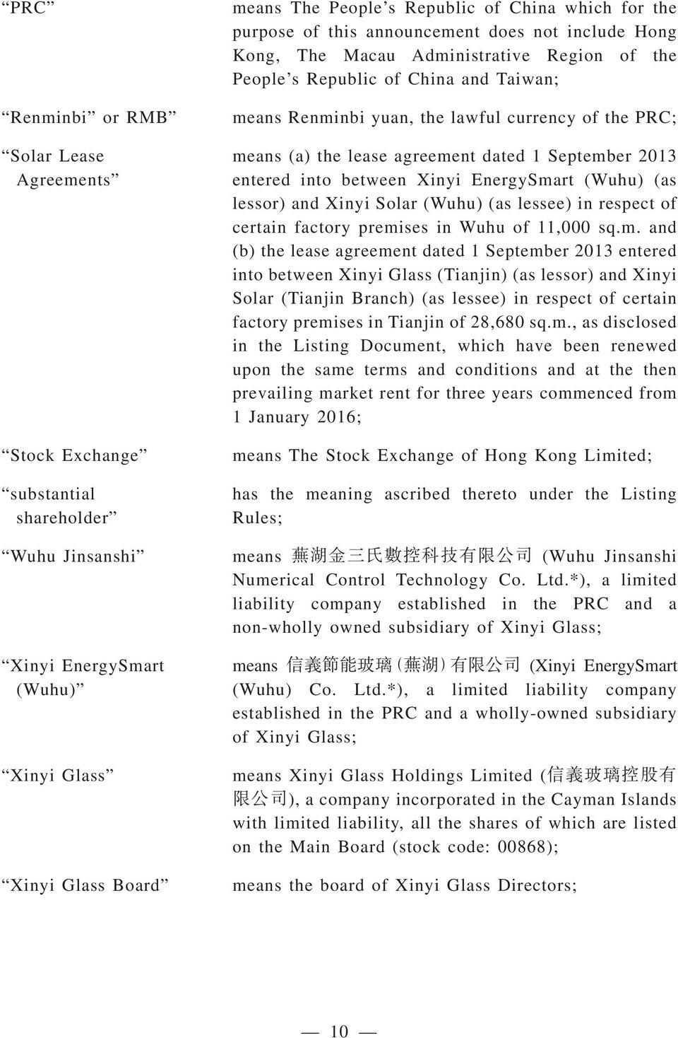 (a) the lease agreement dated 1 September 2013 entered into between Xinyi EnergySmart (Wuhu) (as lessor) and Xinyi Solar (Wuhu) (as lessee) in respect of certain factory premises in Wuhu of 11,000 sq.