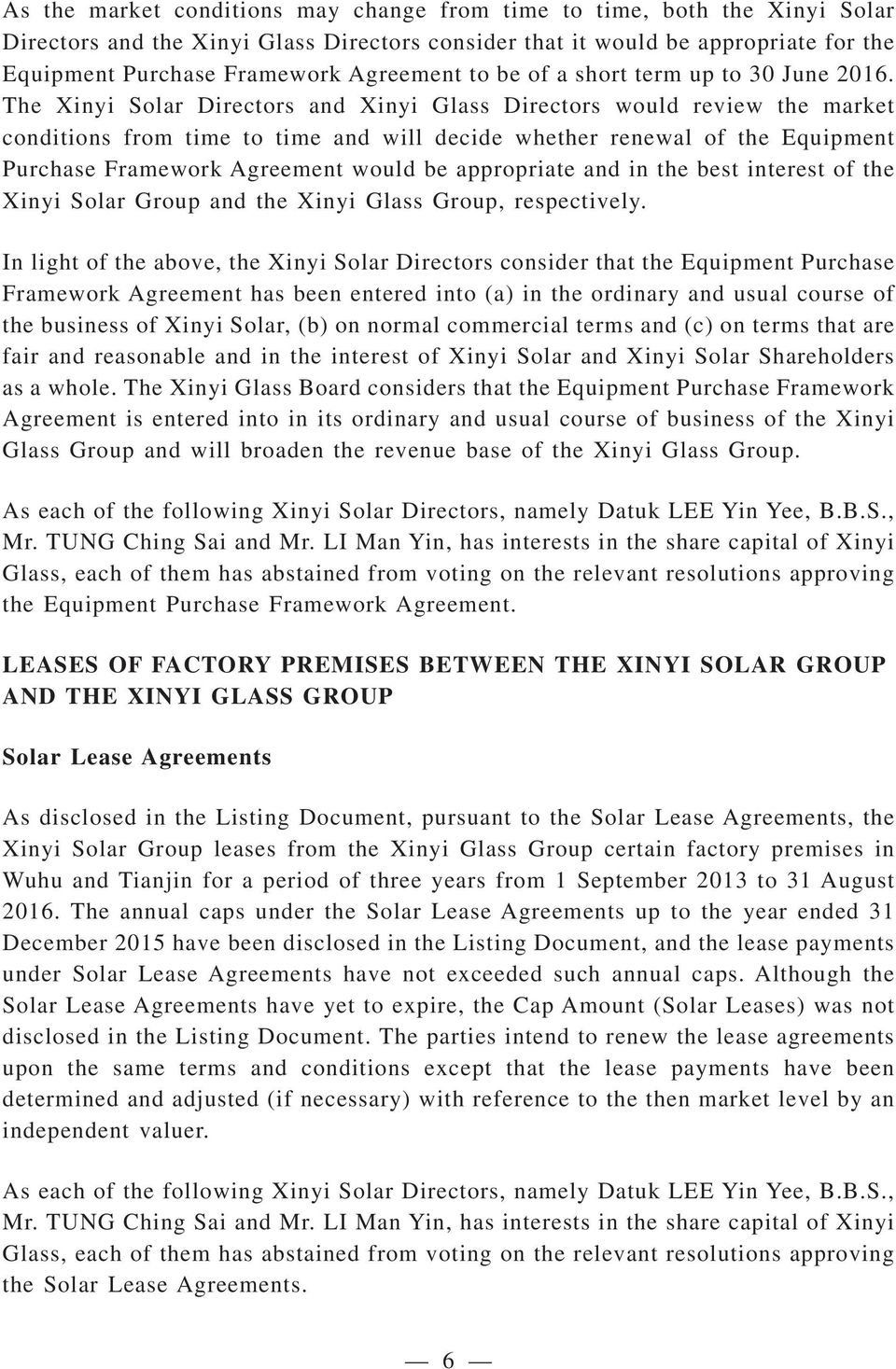 The Xinyi Solar Directors and Xinyi Glass Directors would review the market conditions from time to time and will decide whether renewal of the Equipment Purchase Framework Agreement would be