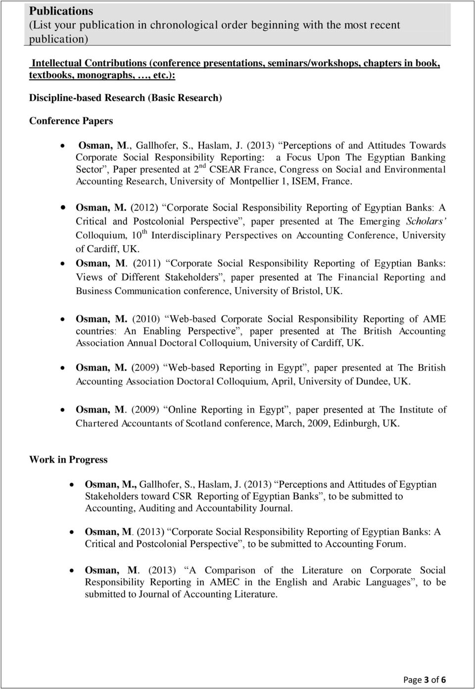 (2013) Perceptions of and Attitudes Towards Corporate Social Responsibility Reporting: a Focus Upon The Egyptian Banking Sector, Paper presented at 2 nd CSEAR France, Congress on Social and