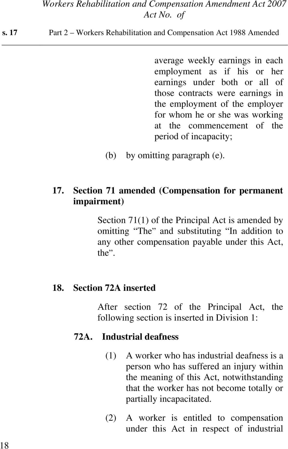 Section 71 amended (Compensation for permanent impairment) Section 71(1) of the Principal Act is amended by omitting The and substituting In addition to any other compensation payable under this Act,