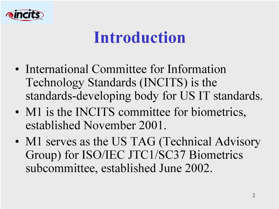 M1 is the INCITS committee for biometrics, established November 2001.
