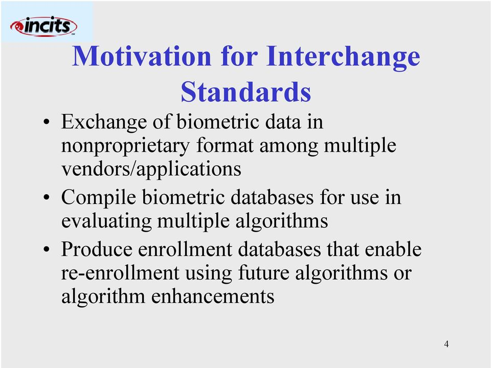 databases for use in evaluating multiple algorithms Produce enrollment
