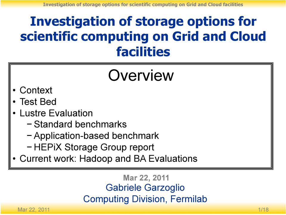 Application-based benchmark HEPiX Storage Group report Current work: Hadoop and