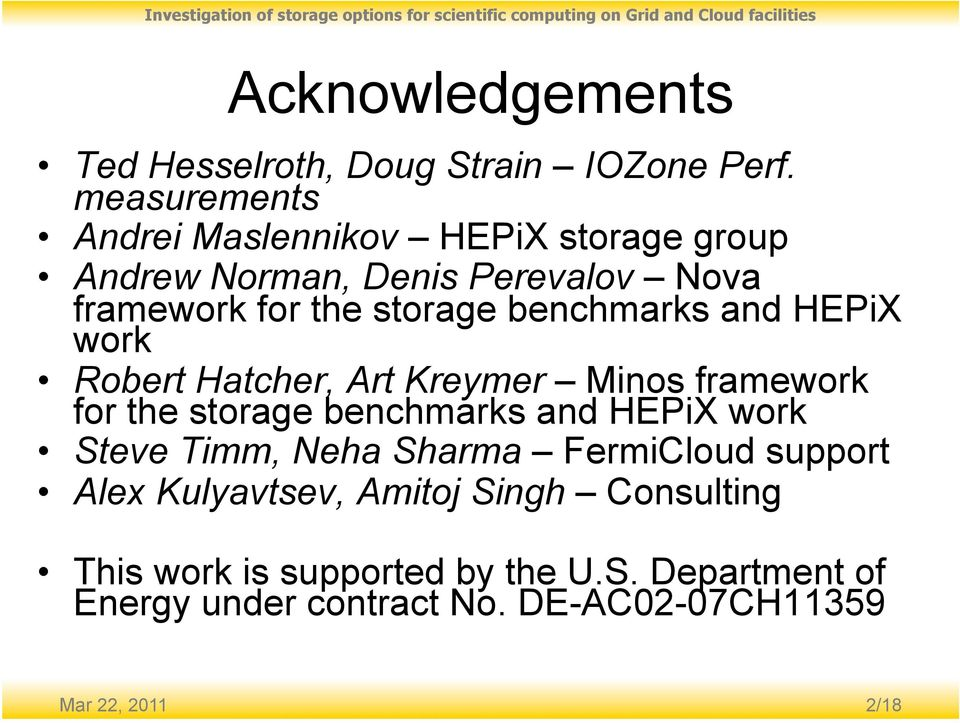 benchmarks and HEPiX work Robert Hatcher, Art Kreymer Minos framework for the storage benchmarks and HEPiX work Steve