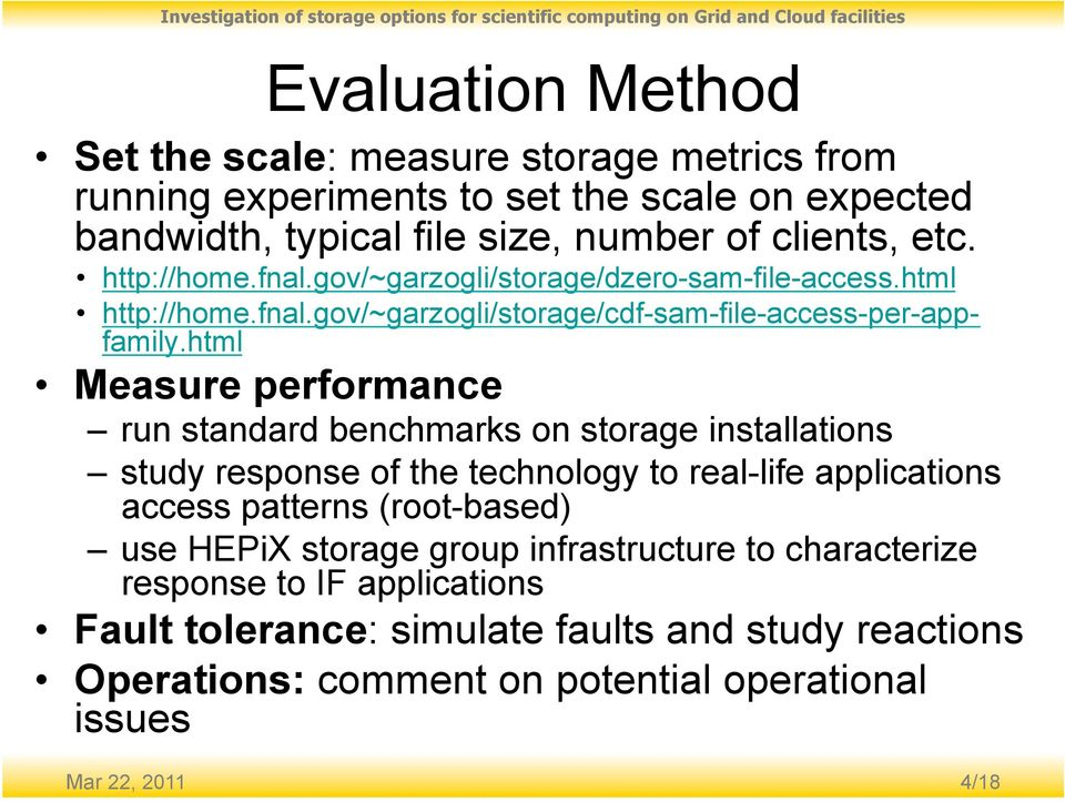 html Measure performance run standard benchmarks on storage installations study response of the technology to real-life applications access patterns (root-based) use
