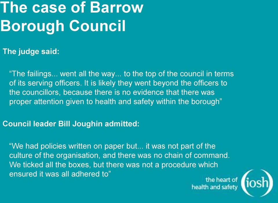It is likely they went beyond the officers to the councillors, because there is no evidence that there was proper attention given to health