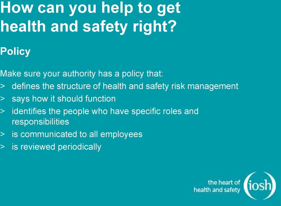health and safety risk management > says how it should function > identifies the