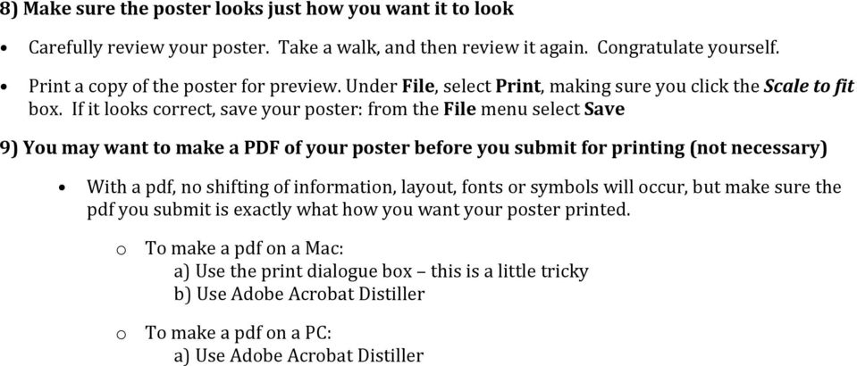 If it looks correct, save your poster: from the File menu select Save 9) You may want to make a PDF of your poster before you submit for printing (not necessary) With a pdf, no shifting