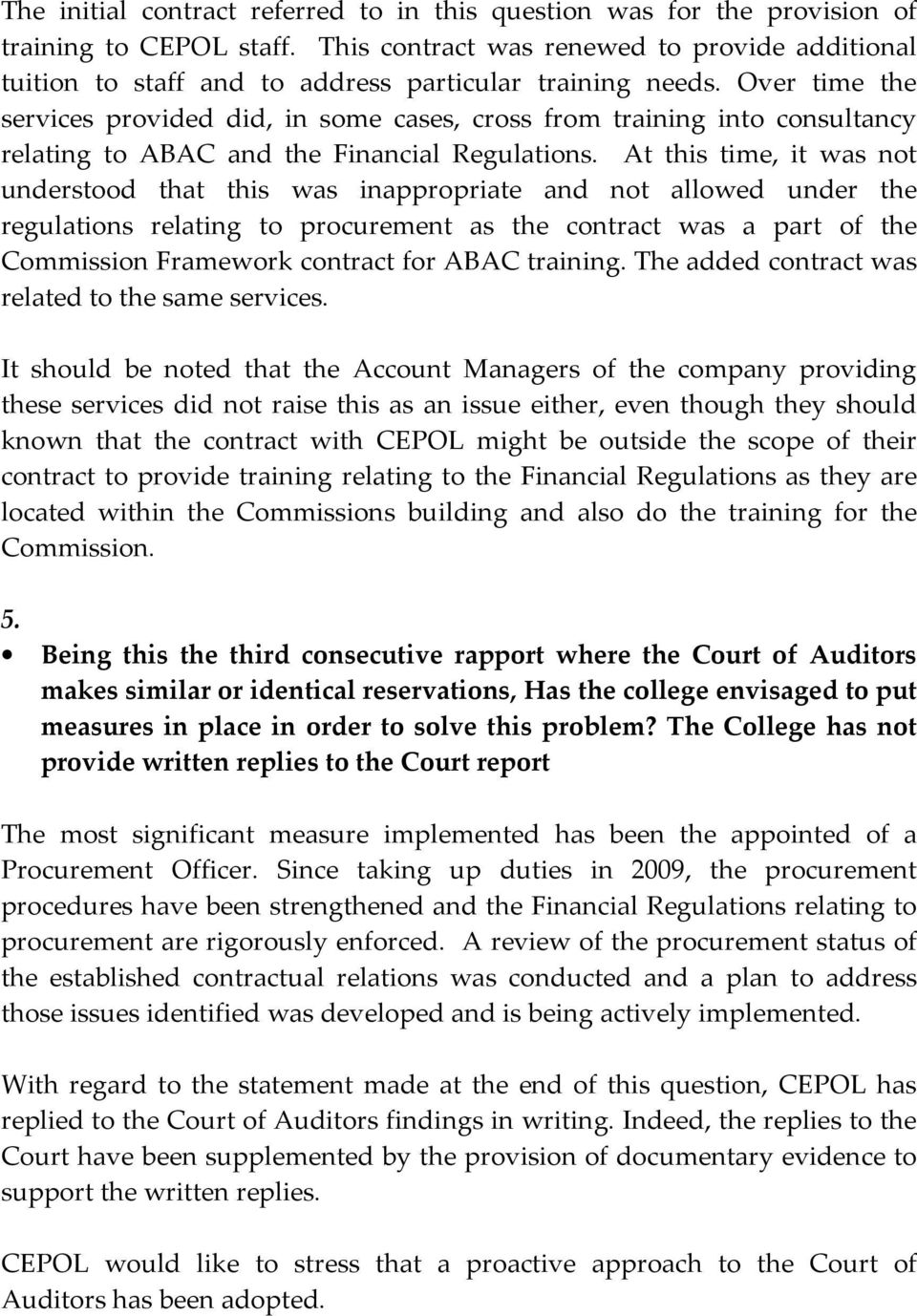 Over time the services provided did, in some cases, cross from training into consultancy relating to ABAC and the Financial Regulations.